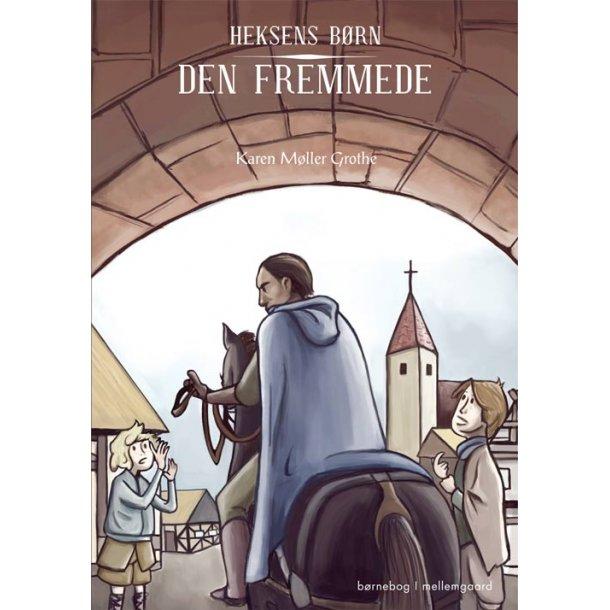 DEN FREMMEDE - HEKSENS BØRN - E-bog