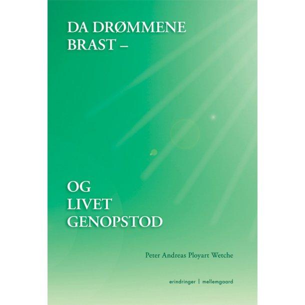 DA DRØMMEN BRAST - OG LIVET GENOPSTOD - e-bog
