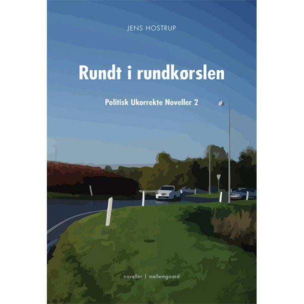 RUNDT I RUNDKØRSLEN - POLITISK UKORREKTE NOVELLER 2