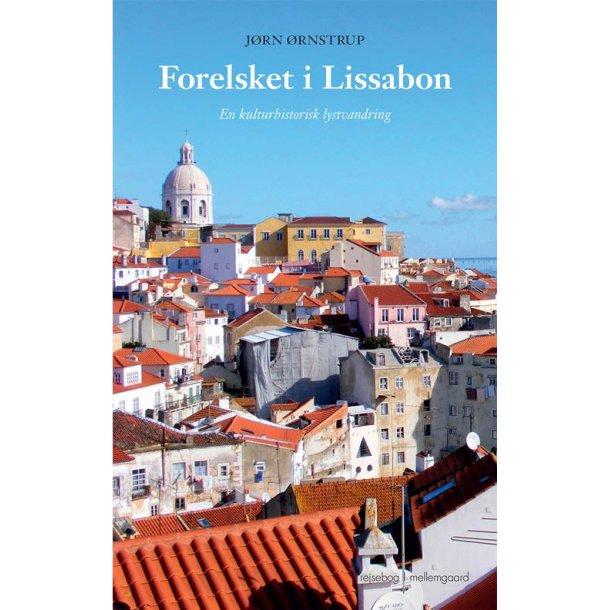 FORELSKET I LISSABON - EN KULTURHISTORISK LYSTVANDRING