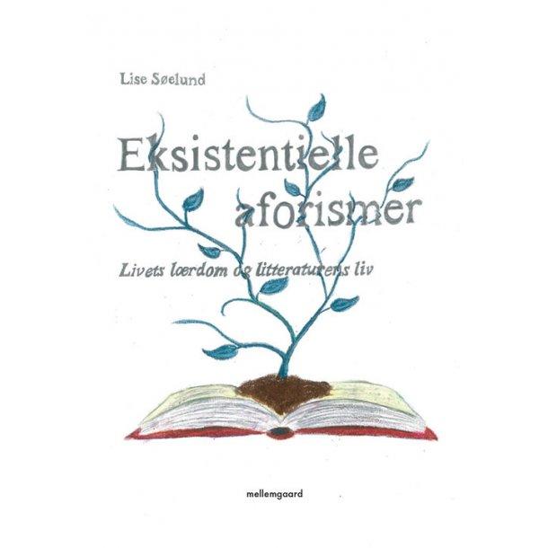 EKSISTENTIELLE AFORISMER - LIVETS LÆRDOM OG LITTERATURENS LIV