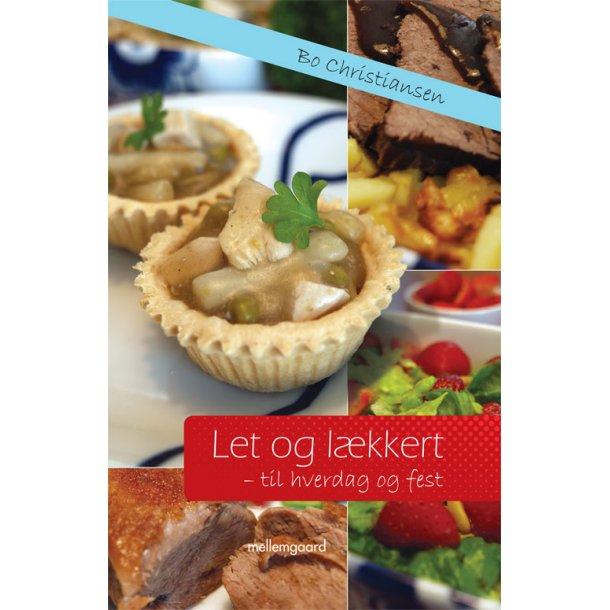 LET OG LÆKKERT – til hverdag og fest (e-bog e-pub)