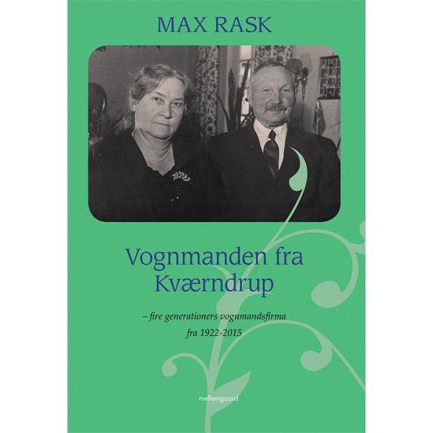 VOGNMANDEN FRA KVÆRNDRUP – FIRE GENERATIONERS VOGNMANDSFIRMA FRA 1922-2015
