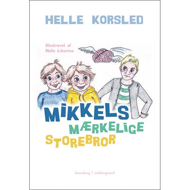 MIKKELS MÆRKELIGE STOREBROR