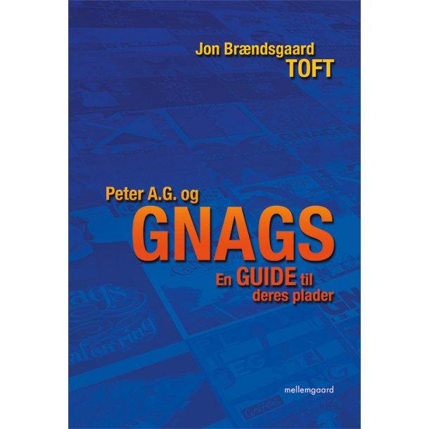 Peter A.G. og GNAGS – En guide til deres plader