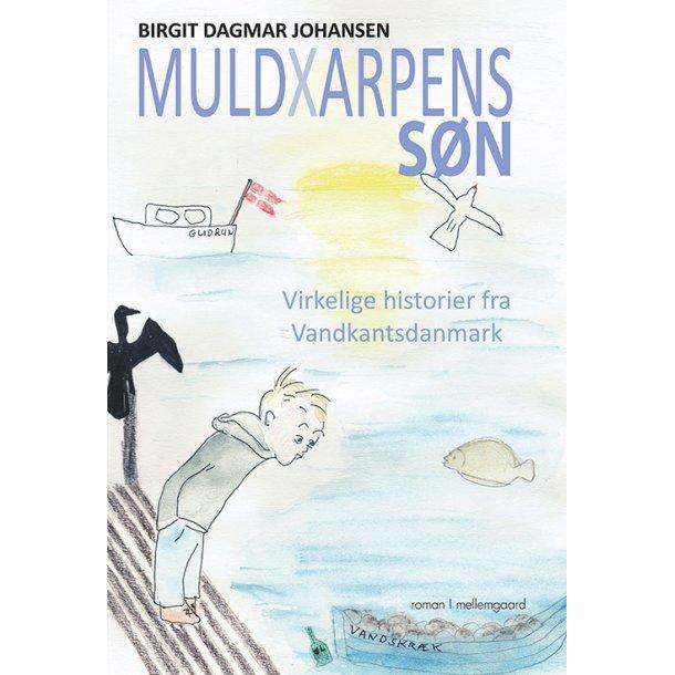 MULDXARPENS SØN – VIRKELIGE HISTORIER FRA VANDKANTS-DANMARK