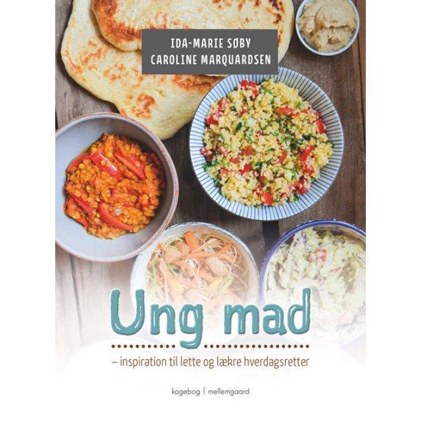 UNG MAD – INSPIRATION TIL LETTE OG LÆKRE HVERDAGSRETTER