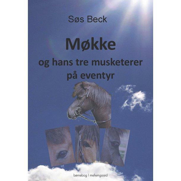 MØKKE OG HANS TRE MUSKETERER PÅ EVENTYR