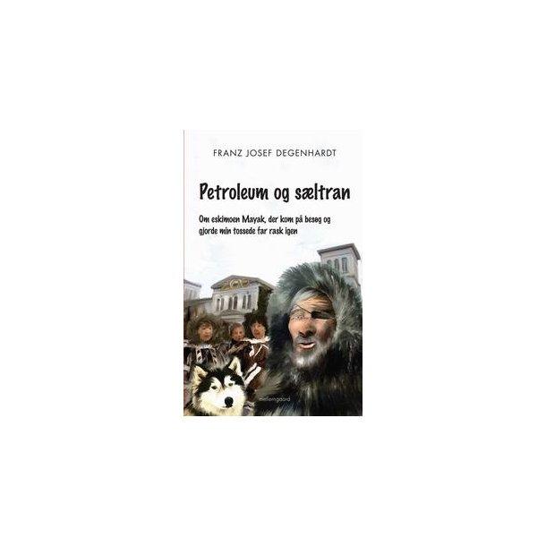 PETROLEUM OG SÆLTRAN (e-bog - format epub)