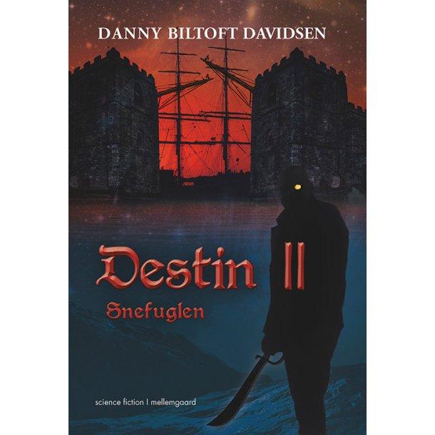DESTIN II - SNEFUGLEN