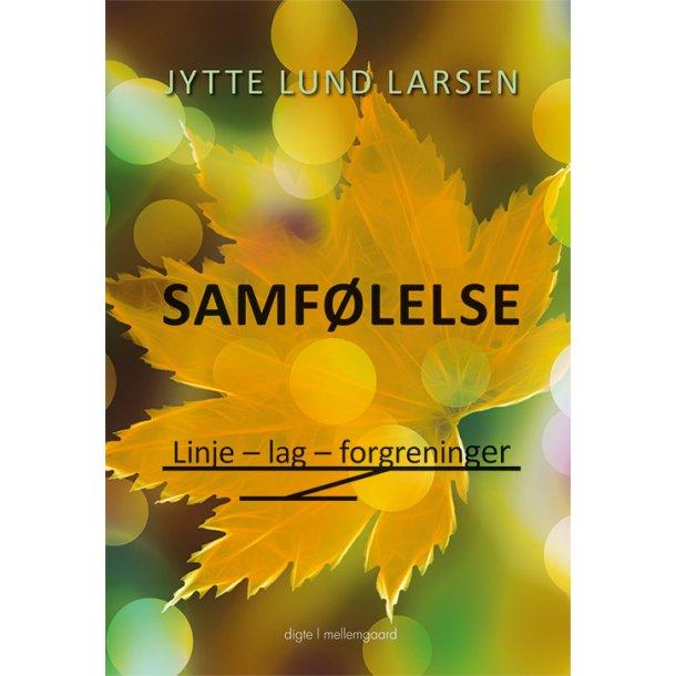 SAMFØLELSE. LINJE - LAG - FORGRENINGER