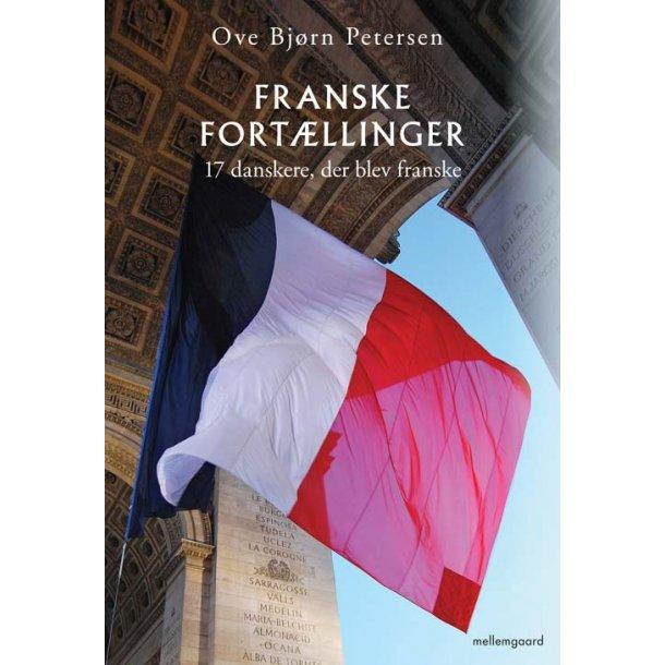 FRANSKE FORTÆLLINGER, 17 DANSKERE DER BLEV FRANSKE