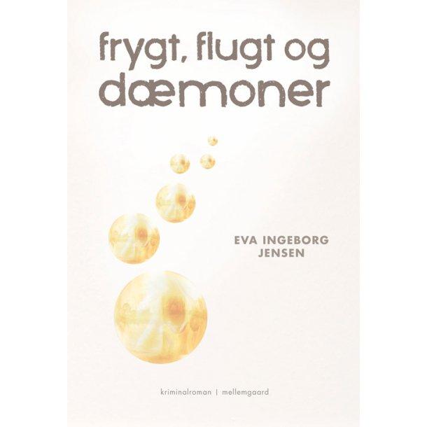 FRYGT, FLUGT OG DÆMONER