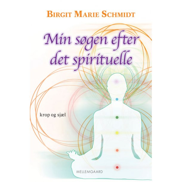 MIN SØGEN EFTER DET SPIRITUELLE - KROP OG SJÆL