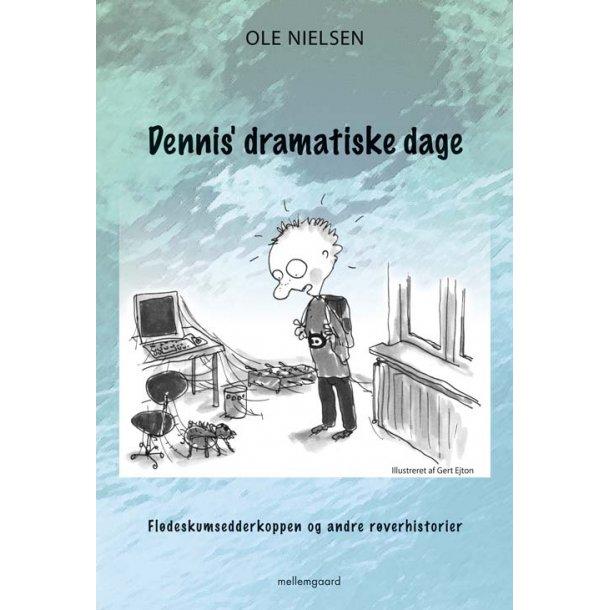 DENNIS DRAMATISKE DAGE