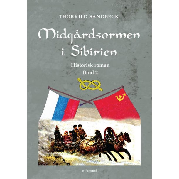 MIDGÅRDSORMEN I SIBIRIEN - BIND 2