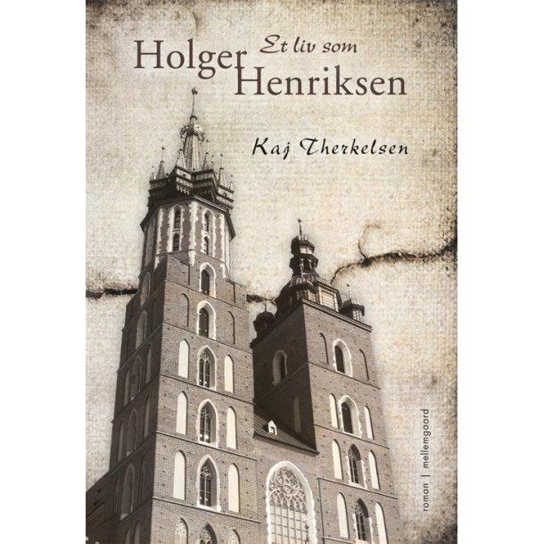 ET LIV SOM HOLGER HENRIKSEN (E-bog)