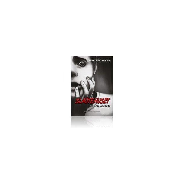 SLAGTEHUSET - På flugt fra døden (E-bog)