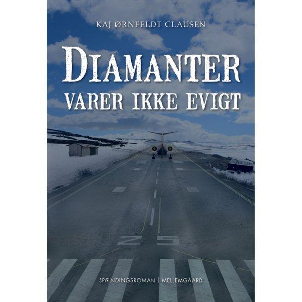 DIAMANTER VARER IKKE EVIGT