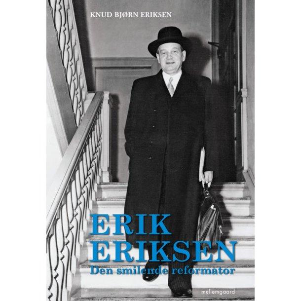 ERIK ERIKSEN – DEN SMILENDE REFORMATOR (E-bog)