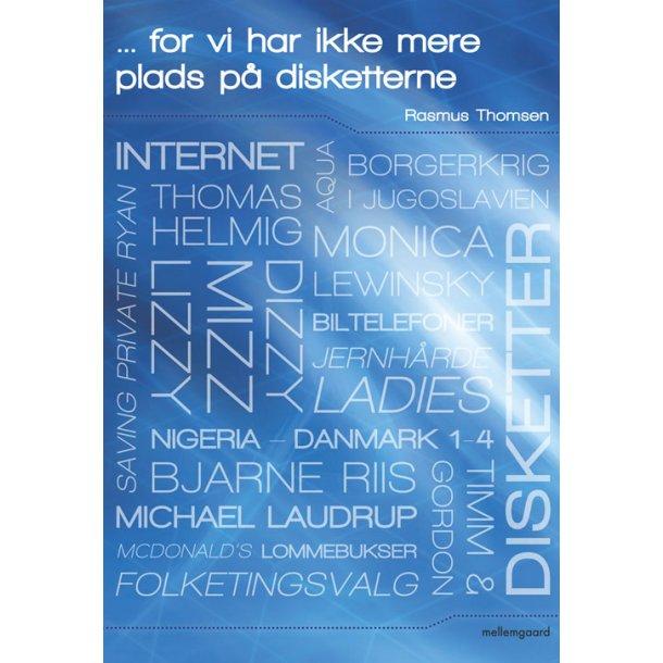 FOR VI HAR IKKE MERE PLADS PÅ DISKETTERNE (E-bog)