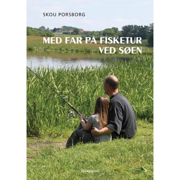 MED FAR PÅ FISKETUR VED SØEN (E-bog)