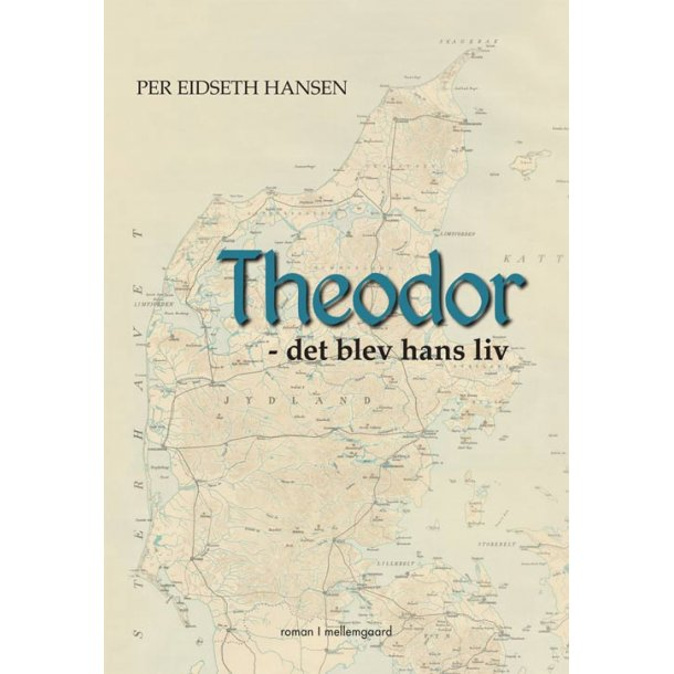 THEODOR - DET BLEV HANS LIV