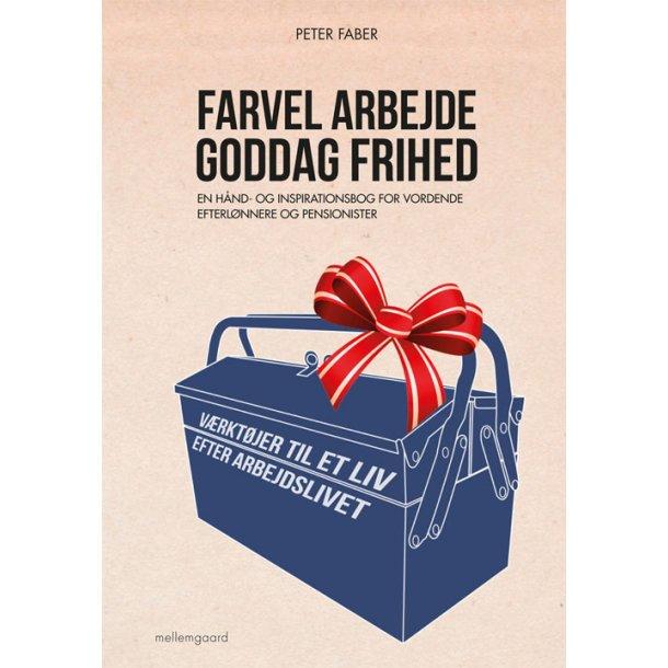 FARVEL ARBEJDE - GODDAG FRIHED E-bog