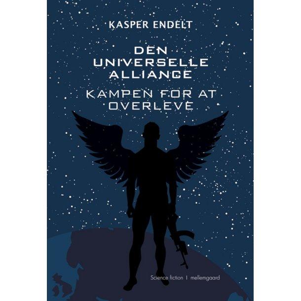 DEN UNIVERSELLE ALLIANCE - KAMPEN FOR AT OVERLEVE