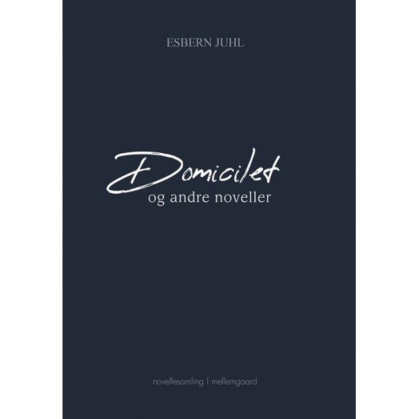 DOMICILET OG ANDRE NOVELLER