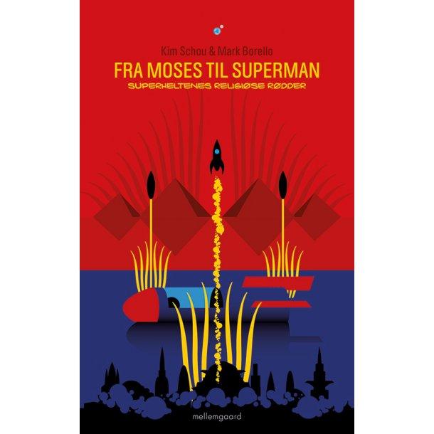 FRA MOSES TIL SUPERMAN - Superheltens religiøse rødder P-bog