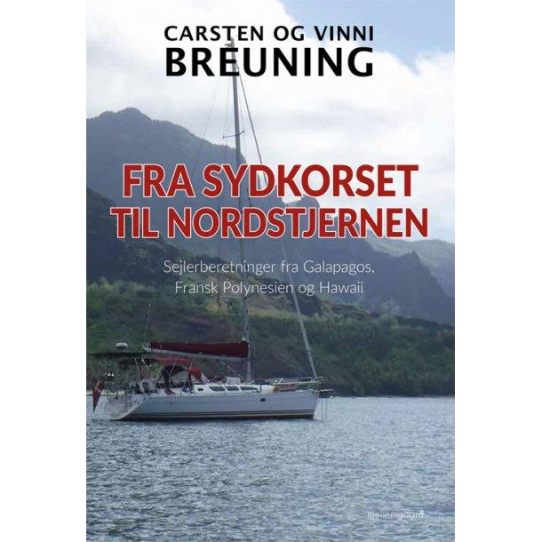 FRA SYDKORSET TIL NORDSTJERNEN - Sejlerberetninger fra Galapagos, Fransk Polynesien og Hawaii E-bog