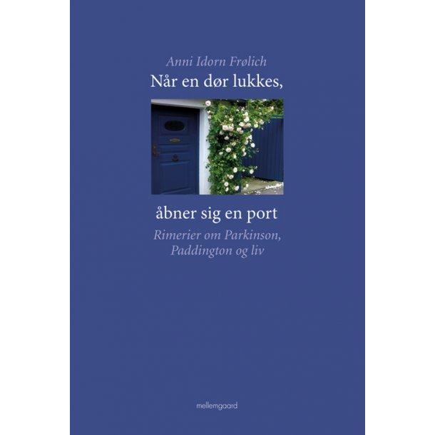 NÅR EN DØR LUKKES, ÅBNER SIG EN PORT - RIMERIER OM PARKINSON, PADDINGTON OG LIV P-bog