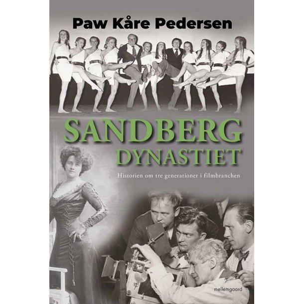 SANDBERG-DYNASTIET - Historien om tre generationer i filmbranchen