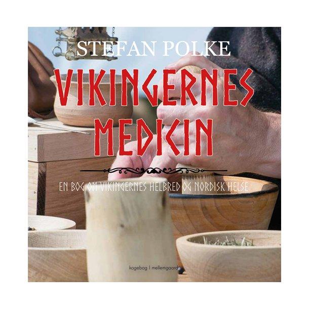 VIKINGERNES MEDICIN - En bog om vikingernes helbred og nordisk helse