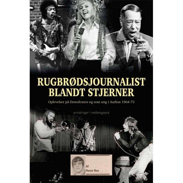 RUGBRØDSJOURNALIST BLANDT STJERNER - Oplevelser på Demokraten og i ungdomsårene 1964-73